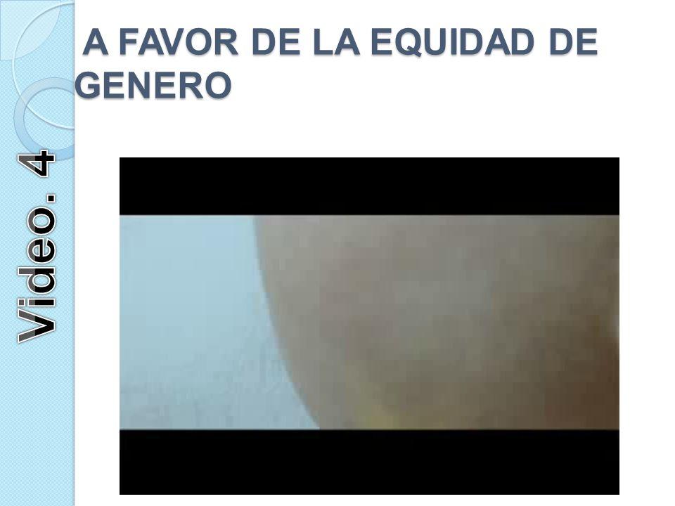 A FAVOR DE LA EQUIDAD DE GENERO