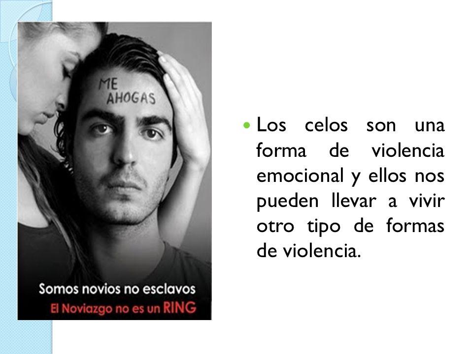 Los celos son una forma de violencia emocional y ellos nos pueden llevar a vivir otro tipo de formas de violencia.