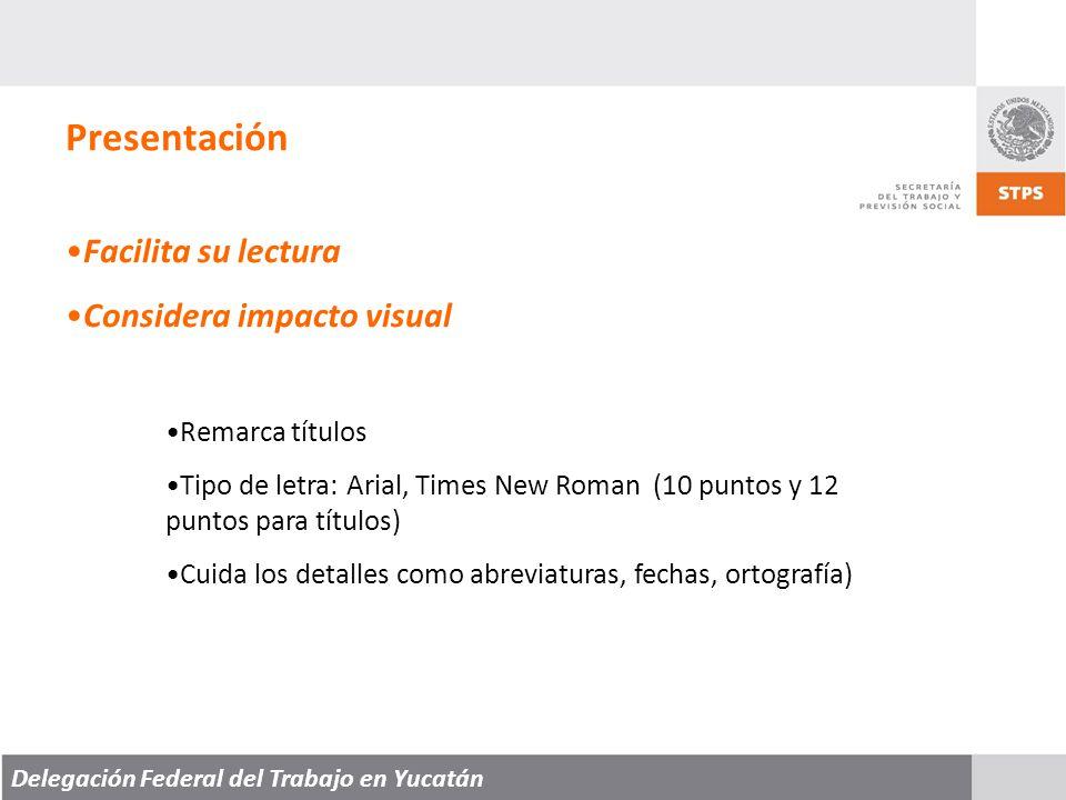 Presentación Facilita su lectura Considera impacto visual