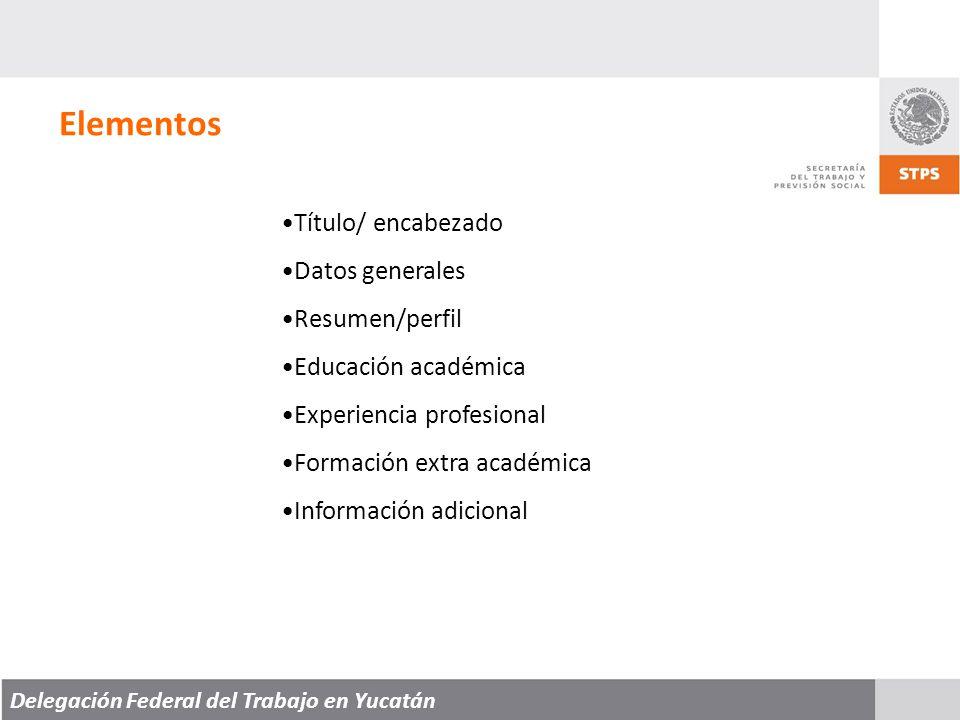 Elementos Título/ encabezado Datos generales Resumen/perfil