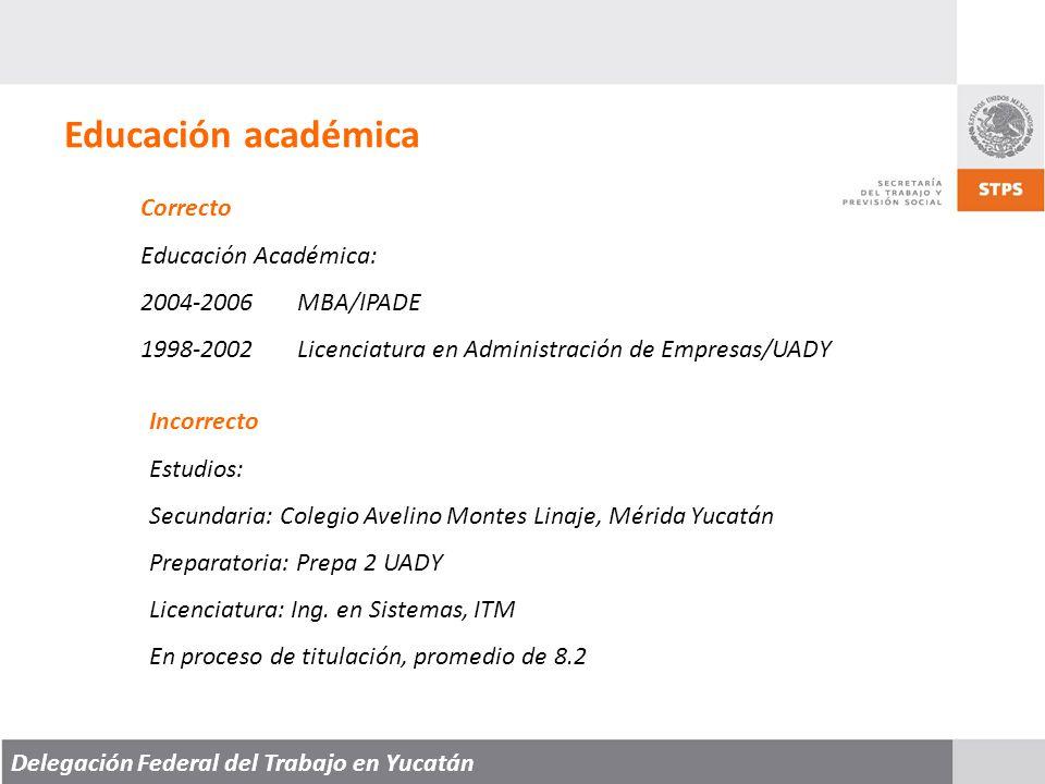 Educación académica Correcto Educación Académica: 2004-2006 MBA/IPADE