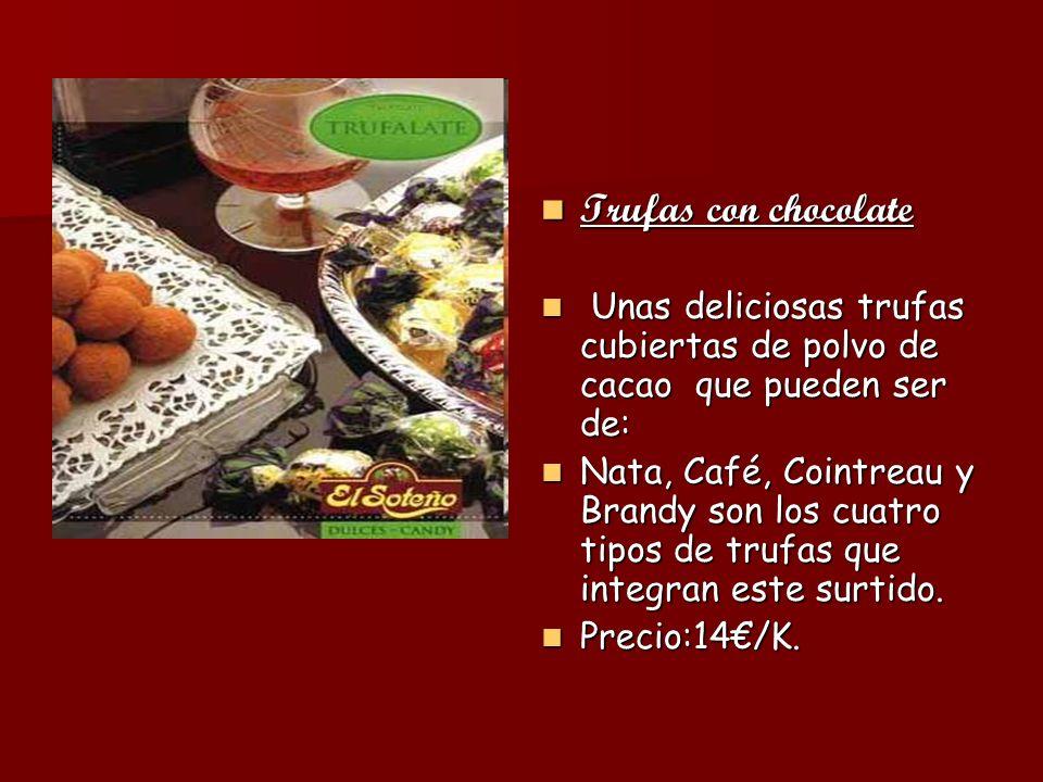 Trufas con chocolate Unas deliciosas trufas cubiertas de polvo de cacao que pueden ser de: