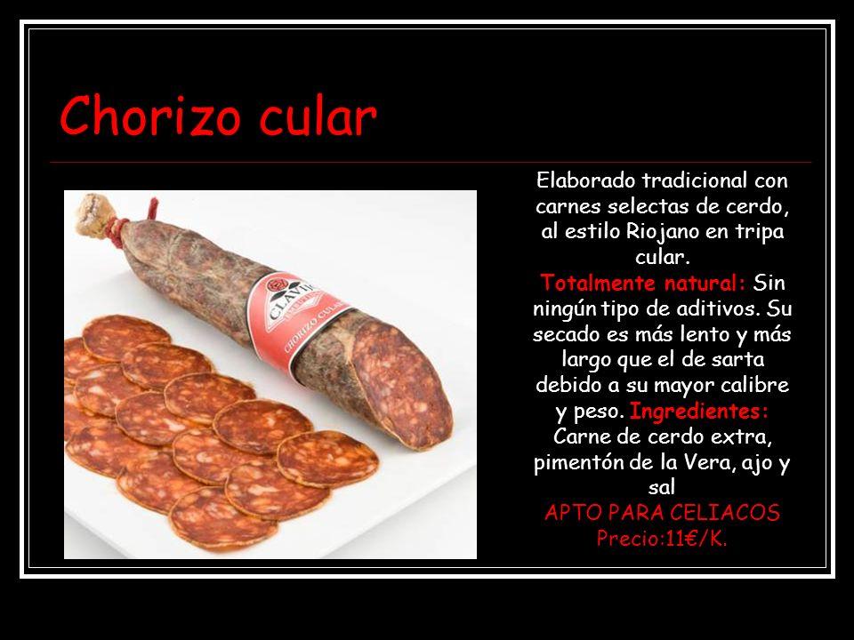 Chorizo cular Elaborado tradicional con carnes selectas de cerdo, al estilo Riojano en tripa cular.