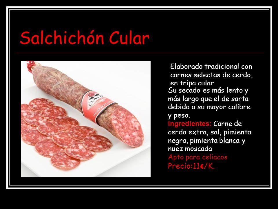 Salchichón Cular Precio:11€/K.