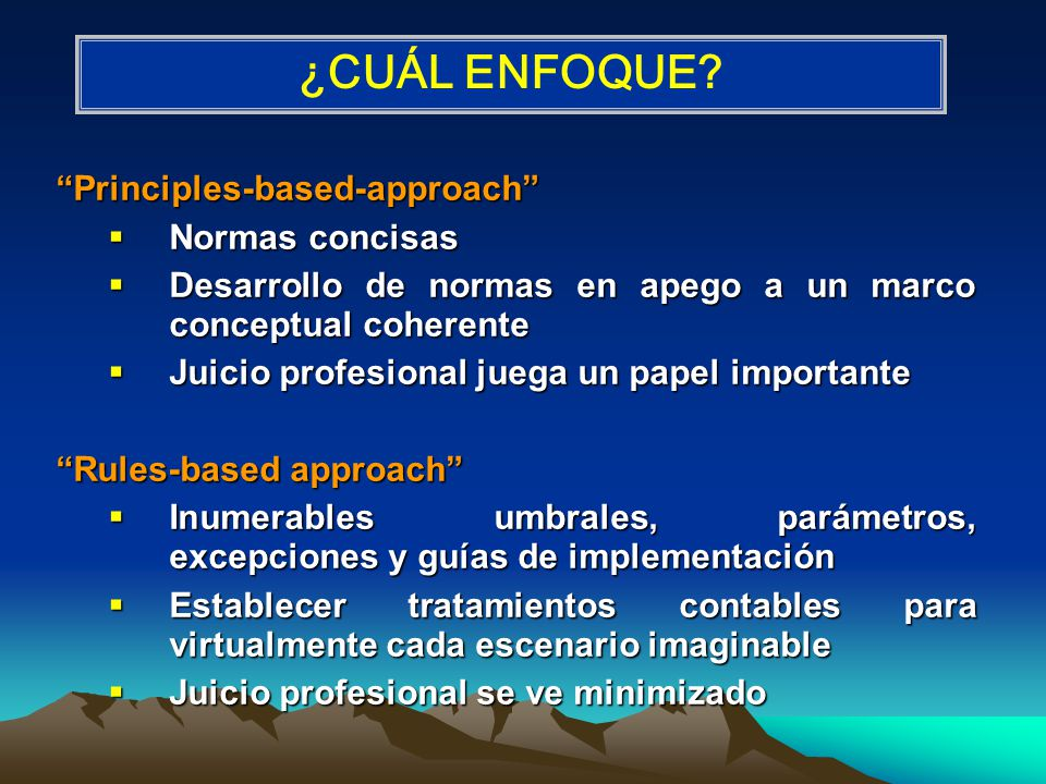 ¿CUÁL ENFOQUE Principles-based-approach Normas concisas