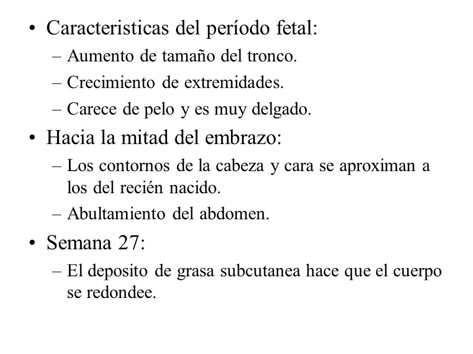 Caracteristicas del período fetal: