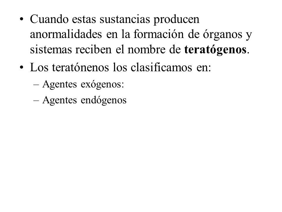 Los teratónenos los clasificamos en: