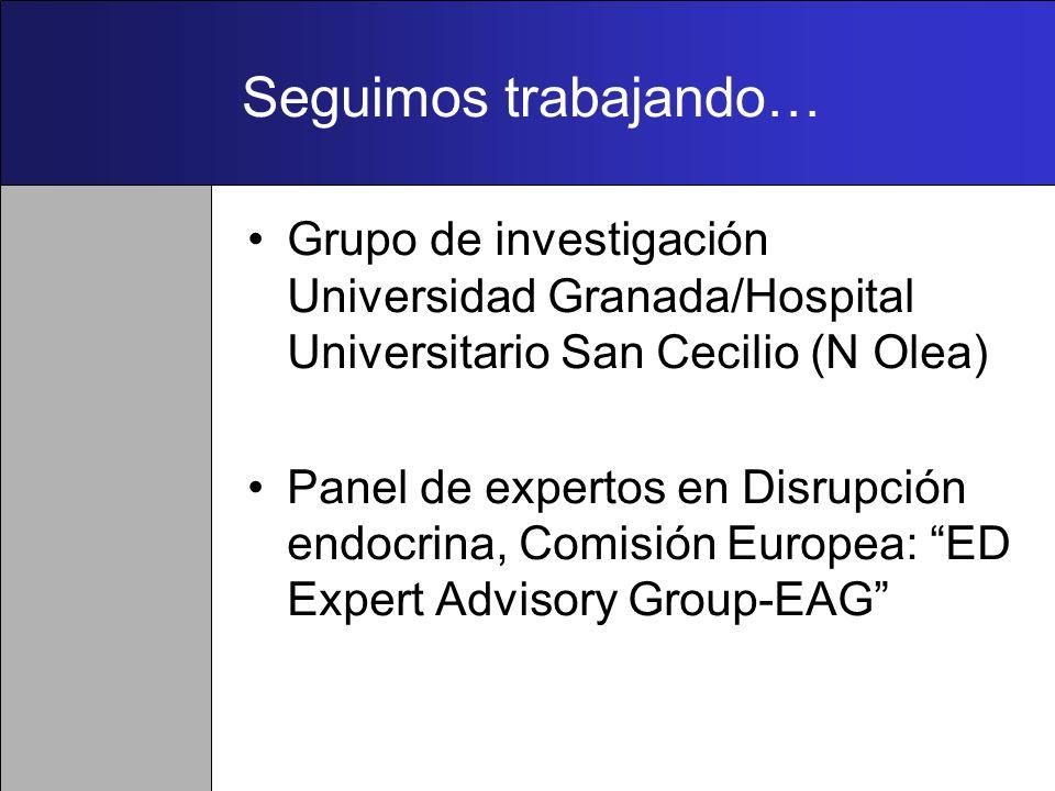 Seguimos trabajando…Grupo de investigación Universidad Granada/Hospital Universitario San Cecilio (N Olea)