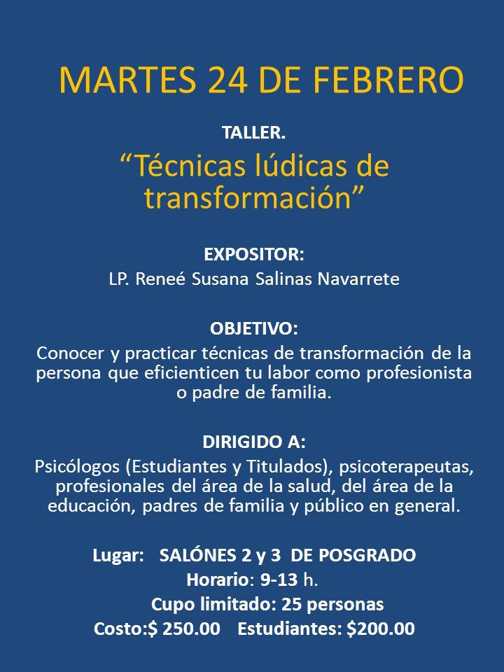 MARTES 24 DE FEBRERO Técnicas lúdicas de transformación TALLER.