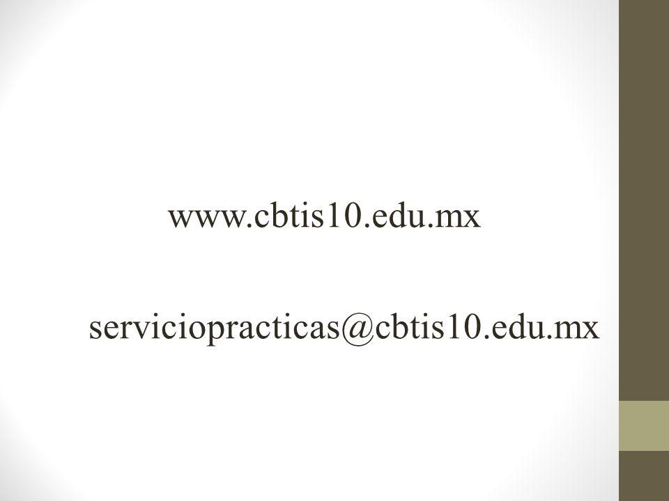 www.cbtis10.edu.mx serviciopracticas@cbtis10.edu.mx
