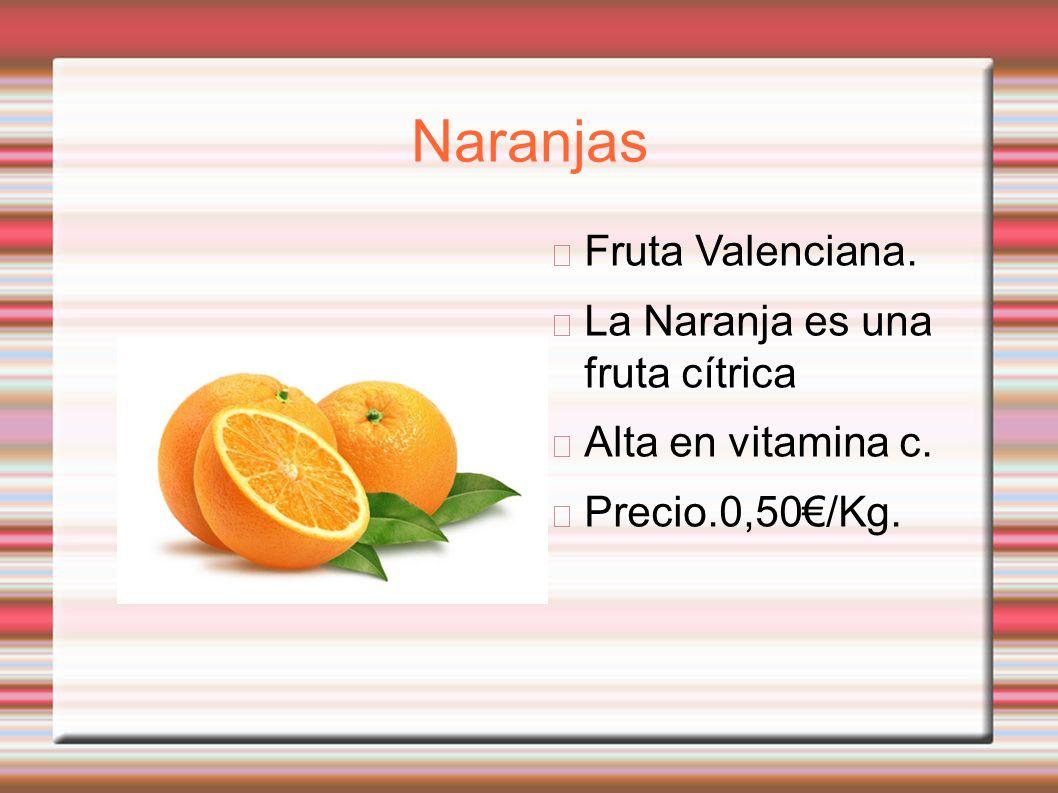 Naranjas Fruta Valenciana. La Naranja es una fruta cítrica