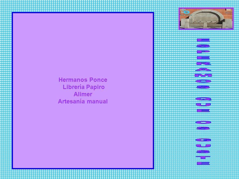 ESPERAMOS QUE OS GUSTE Hermanos Ponce Librería Papiro Alimer
