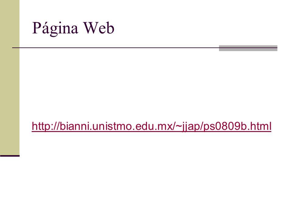 Página Web http://bianni.unistmo.edu.mx/~jjap/ps0809b.html