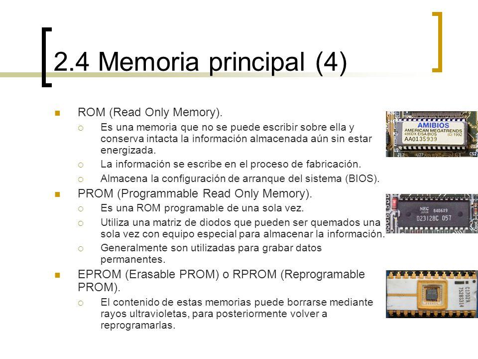 2.4 Memoria principal (4) ROM (Read Only Memory).