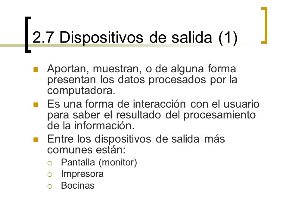 2.7 Dispositivos de salida (1)
