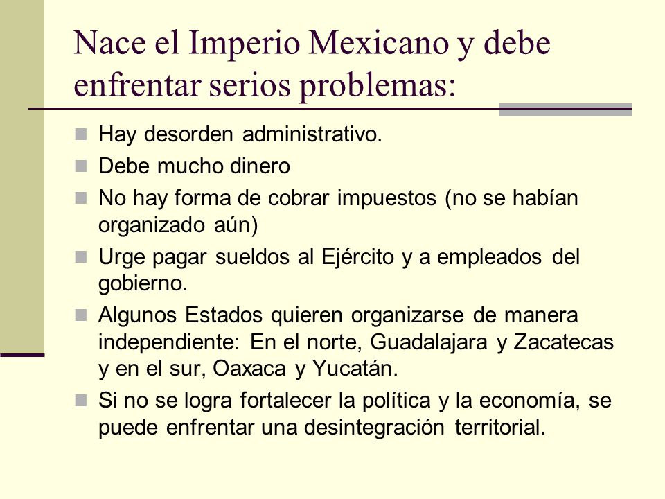 Nace el Imperio Mexicano y debe enfrentar serios problemas:
