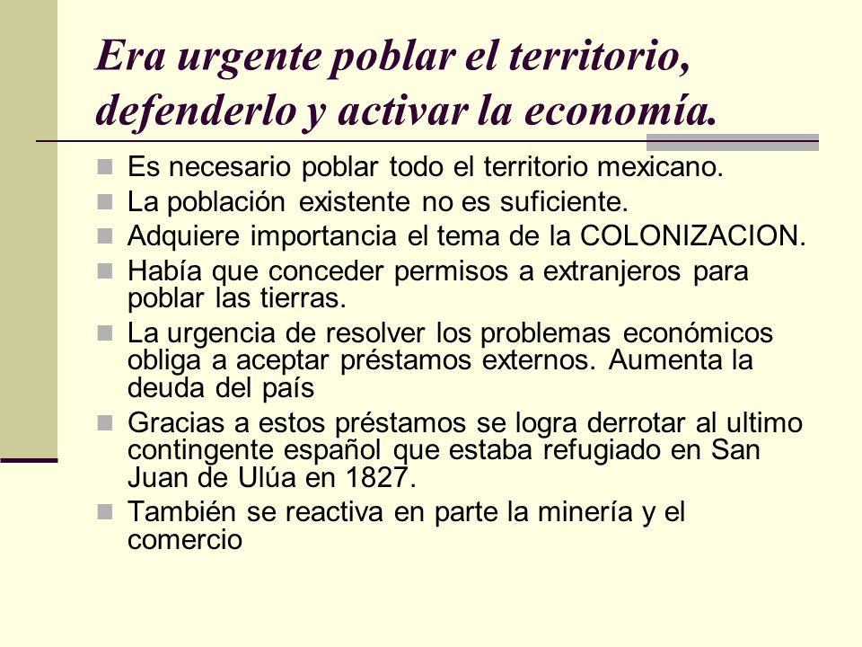 Era urgente poblar el territorio, defenderlo y activar la economía.
