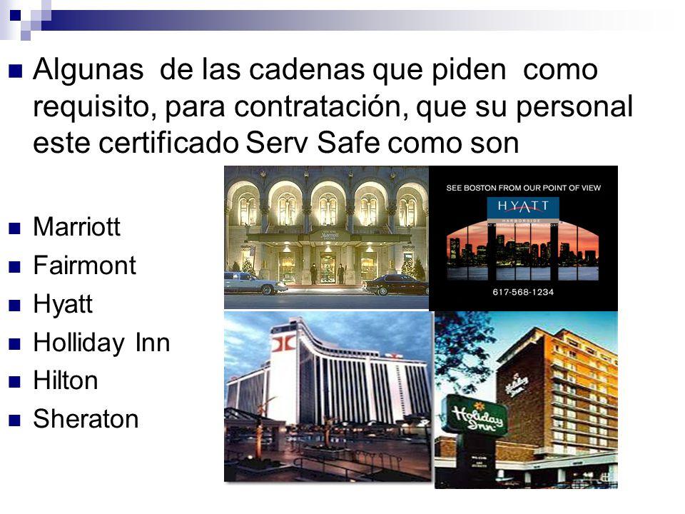 Algunas de las cadenas que piden como requisito, para contratación, que su personal este certificado Serv Safe como son