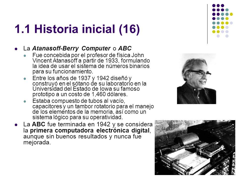 1.1 Historia inicial (16) La Atanasoff-Berry Computer o ABC