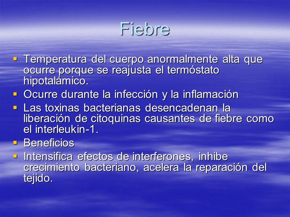 Fiebre Temperatura del cuerpo anormalmente alta que ocurre porque se reajusta el termóstato hipotalámico.