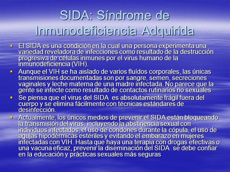 SIDA: Síndrome de Inmunodeficiencia Adquirida