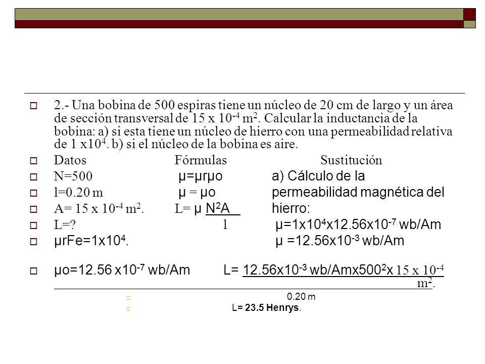 Datos Fórmulas Sustitución N=500 μ=μrμo a) Cálculo de la