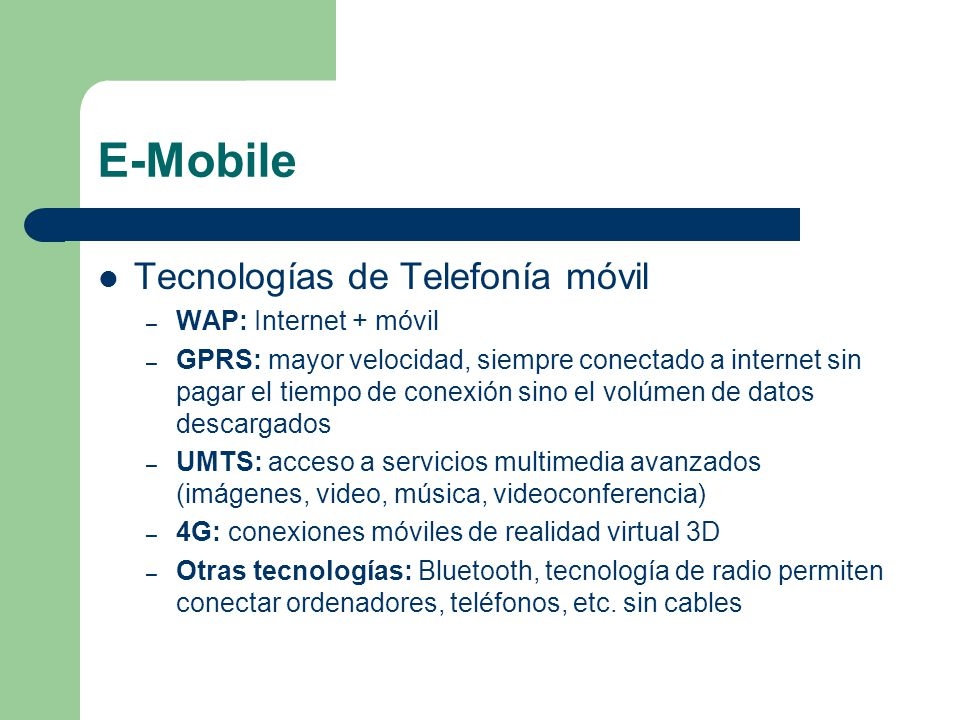 E-Mobile Tecnologías de Telefonía móvil WAP: Internet + móvil
