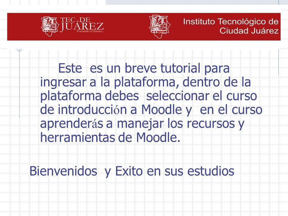 Este es un breve tutorial para ingresar a la plataforma, dentro de la plataforma debes seleccionar el curso de introducción a Moodle y en el curso aprenderás a manejar los recursos y herramientas de Moodle.