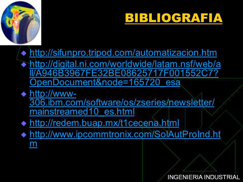 BIBLIOGRAFIA http://sifunpro.tripod.com/automatizacion.htm