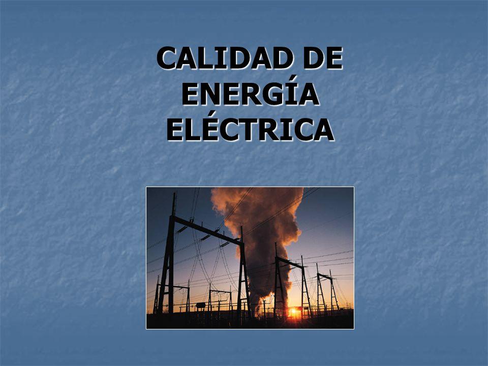 CALIDAD DE ENERGÍA ELÉCTRICA