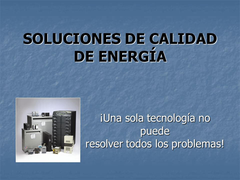 SOLUCIONES DE CALIDAD DE ENERGÍA