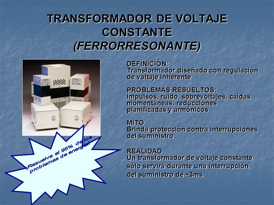 TRANSFORMADOR DE VOLTAJE CONSTANTE (FERRORRESONANTE)