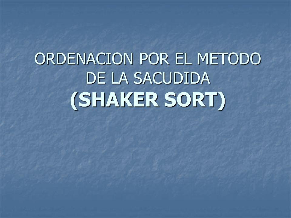 ORDENACION POR EL METODO DE LA SACUDIDA (SHAKER SORT)