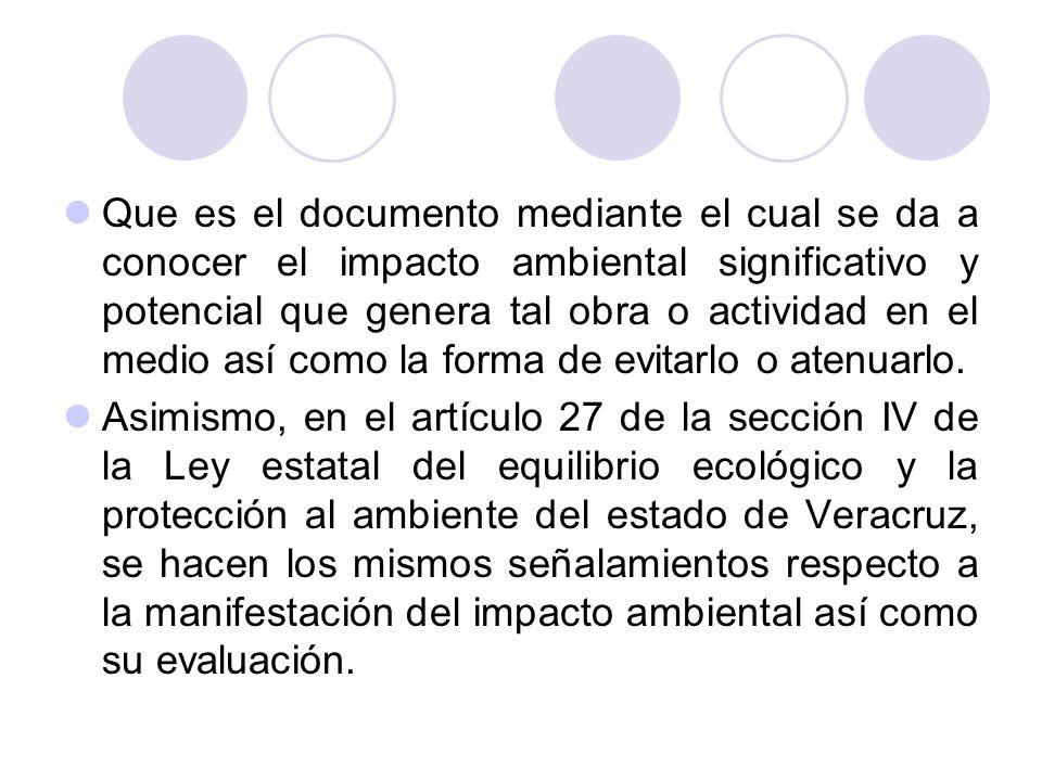 Que es el documento mediante el cual se da a conocer el impacto ambiental significativo y potencial que genera tal obra o actividad en el medio así como la forma de evitarlo o atenuarlo.