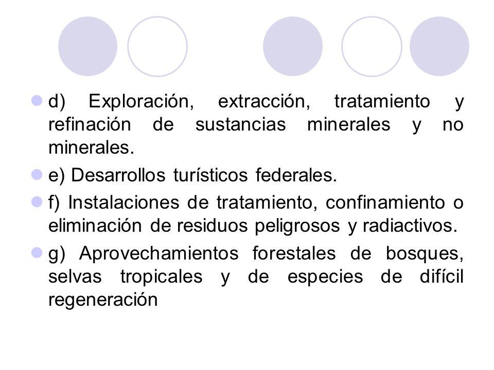 d) Exploración, extracción, tratamiento y refinación de sustancias minerales y no minerales.