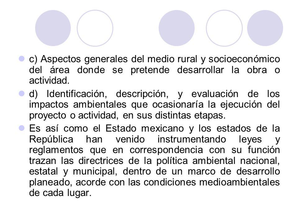 c) Aspectos generales del medio rural y socioeconómico del área donde se pretende desarrollar la obra o actividad.