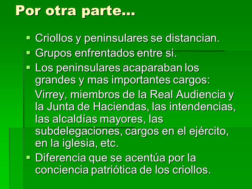 Por otra parte… Criollos y peninsulares se distancian.