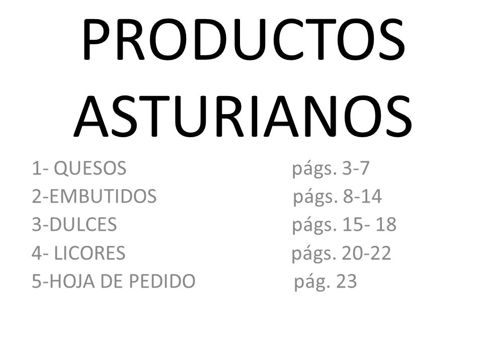 PRODUCTOS ASTURIANOS 1- QUESOS págs. 3-7 2-EMBUTIDOS págs. 8-14