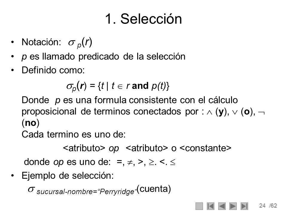 1. Selección Notación:  p(r) p es llamado predicado de la selección