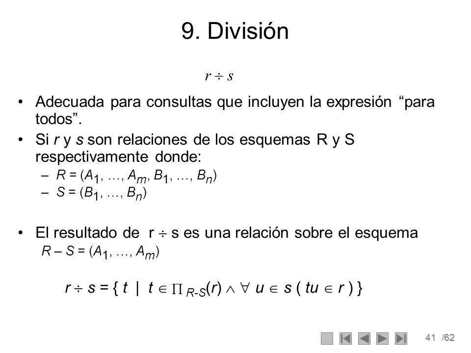 9. División r  s. Adecuada para consultas que incluyen la expresión para todos .