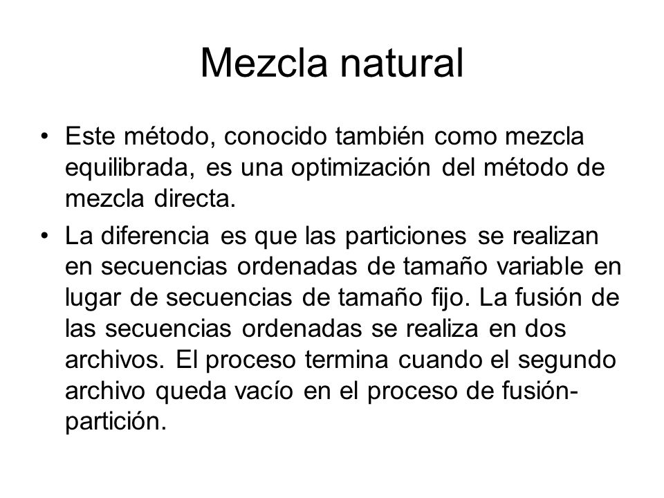 Mezcla natural Este método, conocido también como mezcla equilibrada, es una optimización del método de mezcla directa.