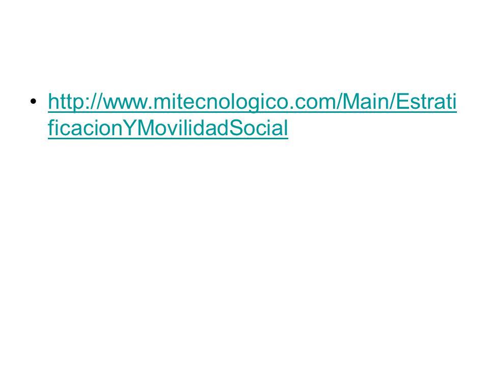 http://www.mitecnologico.com/Main/EstratificacionYMovilidadSocial