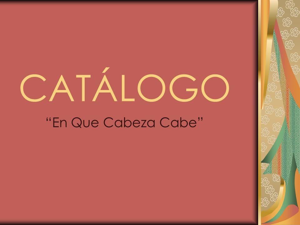 CATÁLOGO En Que Cabeza Cabe