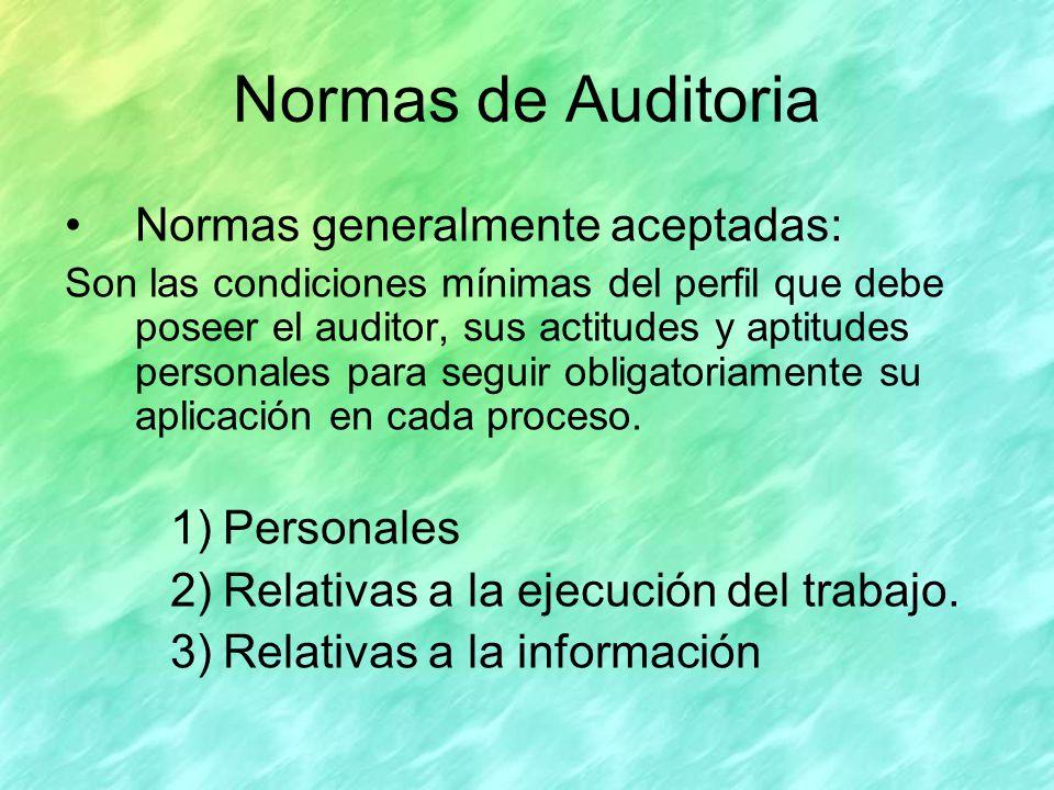 Normas de Auditoria Normas generalmente aceptadas: Personales