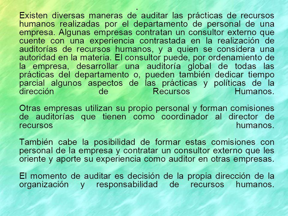 Existen diversas maneras de auditar las prácticas de recursos humanos realizadas por el departamento de personal de una empresa.