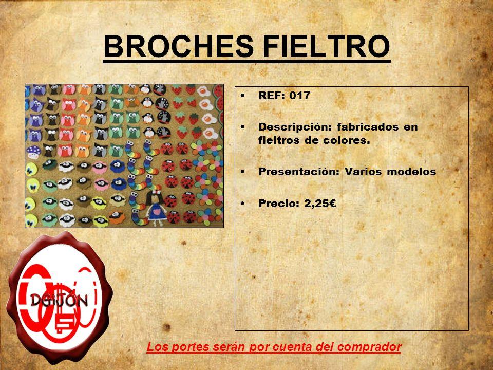 BROCHES FIELTRO Los portes serán por cuenta del comprador REF: 017