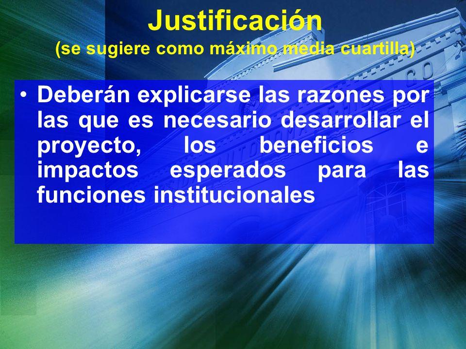 Justificación (se sugiere como máximo media cuartilla)