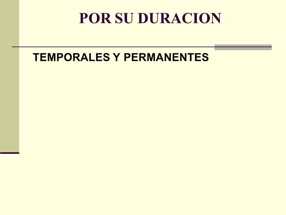 POR SU DURACION TEMPORALES Y PERMANENTES