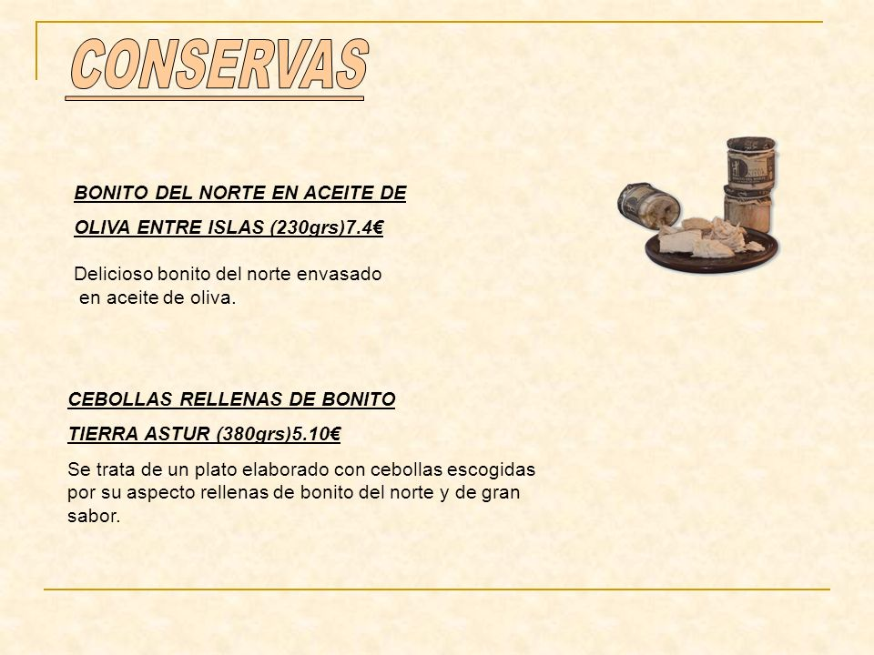 CONSERVAS BONITO DEL NORTE EN ACEITE DE OLIVA ENTRE ISLAS (230grs)7.4€