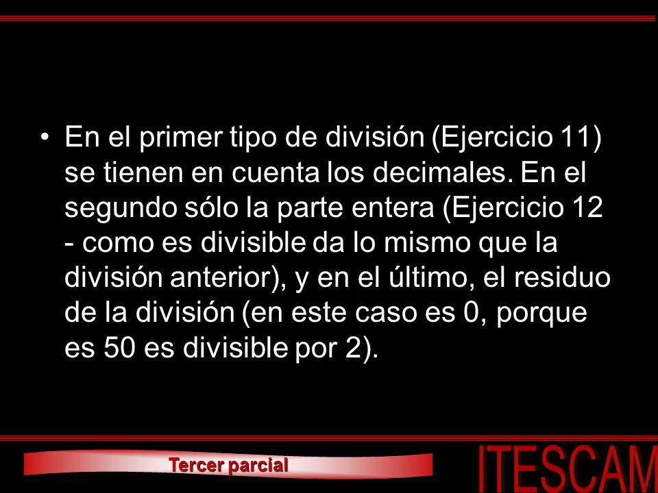 En el primer tipo de división (Ejercicio 11) se tienen en cuenta los decimales.